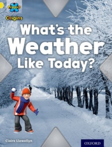 Project X Origins: Yellow Book Band, Oxford Level 3: Weather: What's the Weather Like today?, Paperback Book