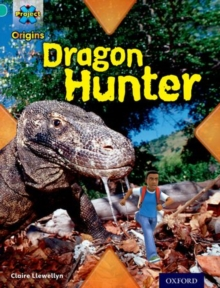 Project X Origins: Turquoise Book Band, Oxford Level 7: Discovery: Dragon Hunter, Paperback Book