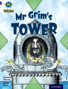 Project X Origins: Purple Book Band, Oxford Level 8: Buildings: Mr Grim's Tower, Paperback Book
