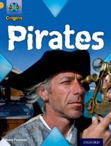 Project X Origins: Gold Book Band, Oxford Level 9: Pirates: Pirates, Paperback Book