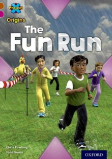Project X Origins: Brown Book Band, Oxford Level 10: Fast and Furious: The Fun Run, Paperback Book