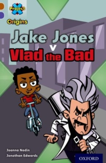 Project X Origins: Brown Book Band, Oxford Level 11: Heroes and Villains: Jake Jones v Vlad the Bad, Paperback / softback Book