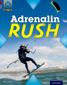 Project X Origins: Dark Red Book Band, Oxford Level 17: Extreme: Adrenalin Rush, Paperback Book