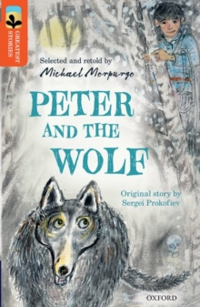 Oxford Reading Tree Treetops Greatest Stories: Oxford Level 13: Peter and the Wolf, Paperback Book