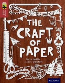 Oxford Reading Tree Treetops Infact: Level 15: The Craft of Paper, Paperback Book
