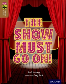 Oxford Reading Tree Treetops Infact: Level 18: The Show Must Go on!, Paperback Book