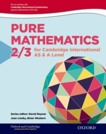Mathematics for Cambridge International AS & A Level: Oxford Pure Mathematics 2 & 3 for Cambridge International AS & A Level, Paperback Book