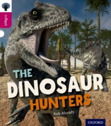 Oxford Reading Tree inFact: Level 10: The Dinosaur Hunters, Paperback / softback Book