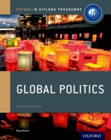 Oxford IB Diploma Programme: Global Politics Course Companion, Paperback / softback Book