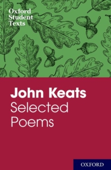 Oxford Student Texts: John Keats: Selected Poems, Paperback Book
