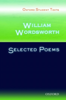 Oxford Student Texts: William Wordsworth: Selected Poems, Paperback Book