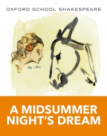 Oxford School Shakespeare: Midsummer Night's Dream, Paperback / softback Book