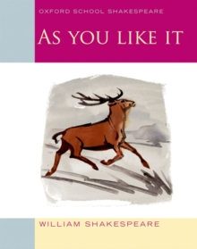 Oxford School Shakespeare: As You Like It, Paperback Book
