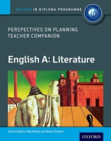 English A Perspectives on Planning: Literature Teacher Companion : Oxford IB Diploma Programme, Paperback Book