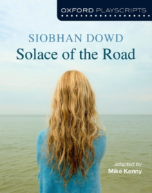 Oxford Playscripts: Solace of the Road, Paperback Book