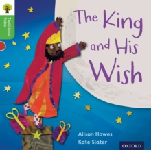 Oxford Reading Tree Traditional Tales: Level 2: The King and His Wish, Paperback Book