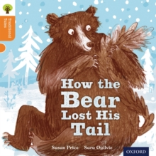 Oxford Reading Tree Traditional Tales: Level 6: The Bear Lost Its Tail, Paperback Book