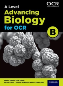 A Level Advancing Biology for OCR Student Book (OCR B), Paperback Book