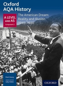 Oxford AQA History for A Level: The American Dream: Reality and Illusion 1945-1980, Paperback / softback Book