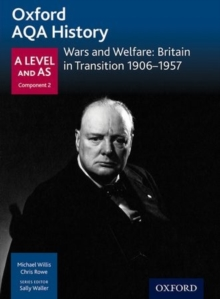 Oxford AQA History for A Level: Wars and Welfare: Britain in Transition 1906-1957, Paperback Book