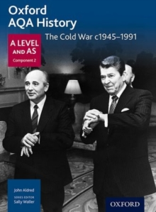 Oxford AQA History for A Level: The Cold War c1945-1991, Paperback Book