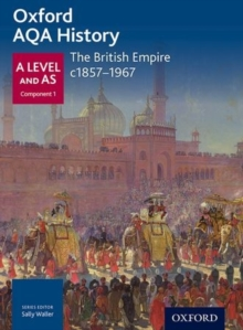 Oxford AQA History for A Level: The British Empire c1857-1967, Paperback Book
