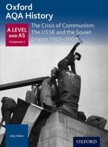 Oxford AQA History for A Level: The Crisis of Communism: The USSR and the Soviet Empire 1953-2000, Paperback Book