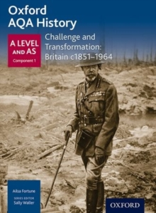 Oxford AQA History for A Level: Challenge and Transformation: Britain c1851-1964, Paperback Book