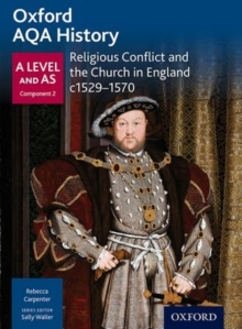 Oxford AQA History for A Level: Religious Conflict and the Church in England c1529-c1570, Paperback Book