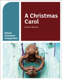 Oxford Literature Companions: A Christmas Carol, Paperback Book