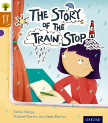 Oxford Reading Tree Story Sparks: Oxford Level 8: The Story of the Train Stop, Paperback / softback Book