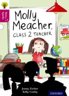 Oxford Reading Tree Story Sparks: Oxford Level  10: Molly Meacher, Class 2 Teacher, Paperback Book