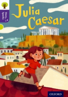Oxford Reading Tree Story Sparks: Oxford Level  11: Julia Caesar, Paperback / softback Book