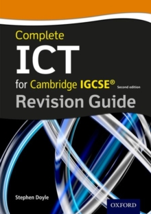 Complete ICT for Cambridge IGCSE Revision Guide, Paperback / softback Book