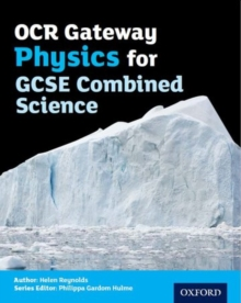 OCR Gateway Physics for GCSE Combined Science Student Book, Paperback / softback Book