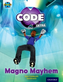 Project X CODE Extra: Gold Book Band, Oxford Level 9: CODE Control: Magno Mayhem, Paperback / softback Book