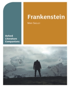 Oxford Literature Companions: Frankenstein, Paperback Book