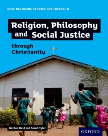GCSE Religious Studies for Edexcel B: Religion, Philosophy and Social Justice through Christianity, Paperback Book