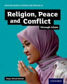 GCSE Religious Studies for Edexcel B: Religion, Peace and Conflict through Islam, Paperback Book