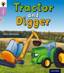 Oxford Reading Tree inFact: Oxford Level 1+: Tractor and Digger, Paperback / softback Book