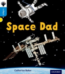 Oxford Reading Tree inFact: Oxford Level 3: Space Dad, Paperback / softback Book
