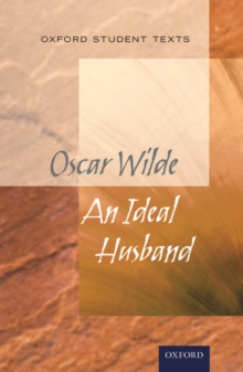 Oxford Student Texts: An Ideal Husband, Paperback / softback Book