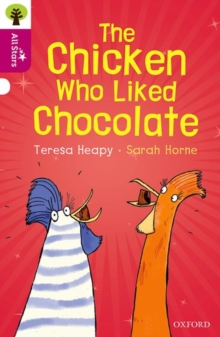 Oxford Reading Tree All Stars: Oxford Level 10: The Chicken Who Liked Chocolate, Paperback / softback Book