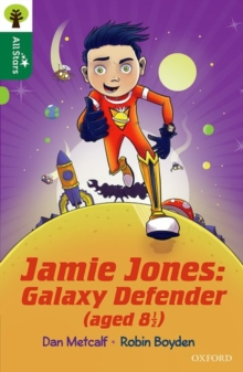 Oxford Reading Tree All Stars: Oxford Level 12        : Jamie Jones: Galaxy Defender (aged 8 1/2), Paperback Book