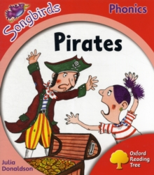 Oxford Reading Tree: Level 4: More Songbirds Phonics : Pirates, Paperback Book