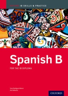 Oxford IB Skills and Practice: Spanish B for the IB Diploma, Mixed media product Book
