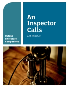 Oxford Literature Companions: An Inspector Calls, Paperback Book