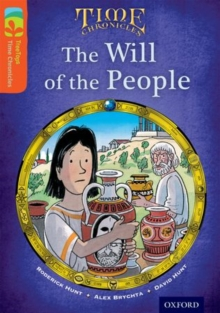 Oxford Reading Tree TreeTops Time Chronicles: Level 13: The Will Of The People, Paperback Book