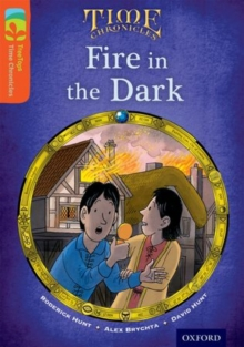 Oxford Reading Tree TreeTops Time Chronicles: Level 13: Fire In The Dark, Paperback Book