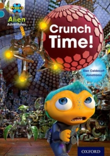 Project X Alien Adventures: Brown Book Band, Oxford Level 9: Crunch Time!, Paperback Book